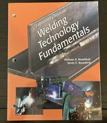 Welding Technology Fundamentals By Kevin And William Bowditch, 1997 Paperback