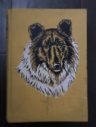 Lassie Come Home By Eric Knight / Illust By Marguerite Kirmse 1st Edtion 1940