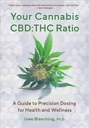 Your Cannabis Cbdthc Ratio A Guide To Precision Dosing For Health And Well...