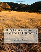 Ufos Over Canada [ Mint Condition ] 25 Years Of Ufo Reports By Geoff Dittman