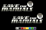 2 Save The Manuals Vinyl Decal Set Custom Size Color For Carstruck