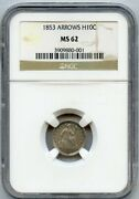 1853 H10c Arrows Seated Liberty Dime Ngc Ms 62