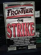 Hotel Frontier On Strike Used Sign Las Vegas History Teamsters Union