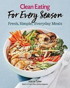 Clean Eating For Every Season Fresh Simple Everyday Meals Tyler Alicia Paper