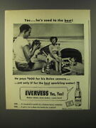 1947 Evervess Sparkling Water Ad - Yes.. Heand039s Used To The Best