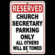 Reserved Church Secretary Parking Only All Others Will Be Towed Sign