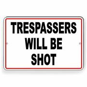 Trespassers Will Be Shot Metal Sign
