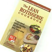 The Lean Rotisserie Cookbook Ronco Showtime Bbq Low Fat Healthy Easy Recipes