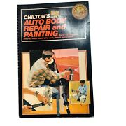 Chiltons Auto Body Repair And Painting Step By Step Rust Dents Manual 1983