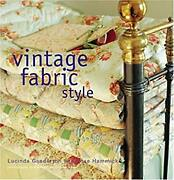 Vintage Fabric Style Stylish Ideas And Projects Using Quilts And Flea-market F