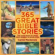 365 Great Bible Stories The Good News Of Jesus From Genesis To Reve - Very Good
