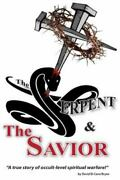 Serpent And The Savior A True Story Of Occult-level Spiritual Warfare Pape...