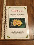 Wildflowers Of The Land Between The Lakes Reigion Ky And Tn 1995 Sc Good Unique