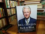 Back To Work Why We Need Smart Government For A Strong Economy By Bill Clinton