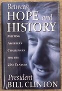 Signed By Bill Clinton - Between Hope And History - Hard Bound In Dust Jacket