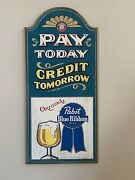 Pabst Blue Ribbon Beer Pay Today Credit Tomorrow Pbr Wood Pub Sign Cool