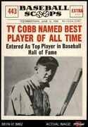 1961 Nu-card Scoops 443 Ty Cobb - Named Best Player Of All-t Tigers 6 - Ex/mt