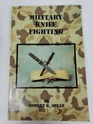 Military Knife Fighting By Robert Spear Pb 1991