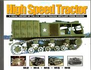 High Speed Tractor - A Visual History Of The Us Army's Tracked Artillery Tracto
