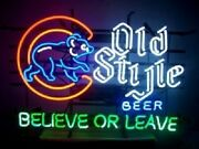 New Chicago Cubs Old Style Beer Believe Or Leave Neon Light Sign 32x24