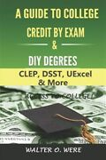 A Guide To College Credit By Exam And Diy Degrees Clep Dsst Uexcel And More ...