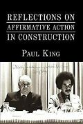 Reflections On Affirmative Action In Construction Paperback Paul King