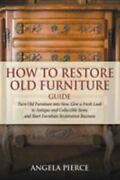 How To Restore Old Furniture Guide Turn Old Furniture Into New Give A Fresh...