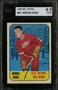 1967 Topps 43 Gordie Howe Ksa 9.5 Centered The Best We Have Seen From This Set