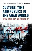 Culture Time And Publics In The Arab World Media Public Space And Tempora...