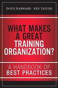 What Makes A Great Training Organization A Handbook Of Best Practices