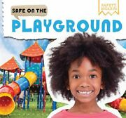 Safe On The Playground Safety Smarts Hardcover Victor Blaine