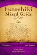Futoshiki Mixed Grids Hard 468 Logic Puzzles Paperback By Snels Nick Br...