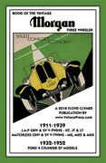 Book Of The Vintage Morgan Three Wheeler 1911-1952 All Matchless And J.a.p. V-t...