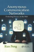 Anonymous Communication Networks Protecting Privacy On The Web Paperback B...