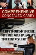 Comprehensive Concealed Carry 10 Tips To Defend Yourself Stay Safe Gear U...