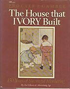 Proctor And Gamble The House That Ivory Built 150 Years Of Suc