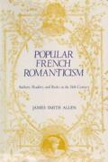 Popular French Romanticism Authors Readers And Books In The Nineteenth Centu