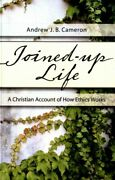 Joined-up Life A Christian Account Of How Ethics Works Paperback By Camero...