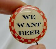 We Want Beer Prohibition Pinback Button - 82646