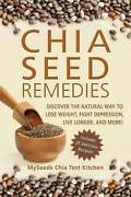 Chia Seed Remedies Use These Ancient Seeds To Lose Weight Balance Blood Sugar