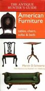 The Antique Hunterand039s Guide To American Furniture Tables Chairs Sofas And Be
