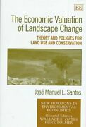 Economic Valuation Of Landscape Change Theory And Policies For Land Use And...