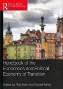 Handbook Of The Economics And Political Economy Of Transition Hardcover By H...