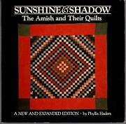 Sunshine And Shadow The Amish And Their Quilts Paperback Phylli