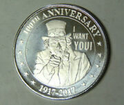 1917-2017 Uncle Sam I Want You 100th Anniversary 1 Oz .999 Silver Round 4821