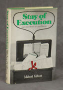 Michael Gilbert / Stay Of Execution And Other Stories Of Legal Practice 1st 1971