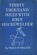 Paul A W Wallace Ed. / Thirty Thousand Miles With John Heckewelder 1st Ed 1958