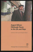 Laurence A Glasco / August Wilson Pittsburgh Places In His Life And Plays 1st Ed