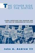 The Other Side Of The Sixties Young Americans For Freedom And The - Acceptable