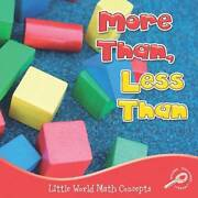 More Than Less Than Little World Math Concepts - Library Binding - Good